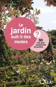 Extrait Le jardin suit-il des modes ?